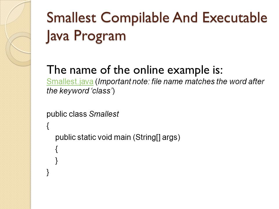 Smallest Compilable And Executable Java Program