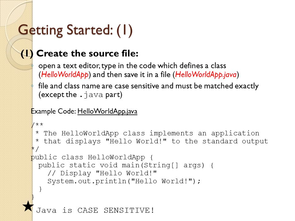 Getting Started: (1) (1) Create the source file: