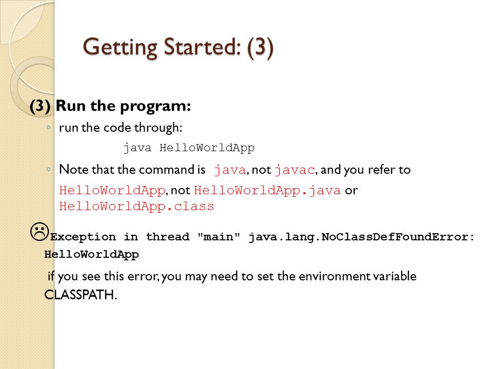 Getting Started: (3) (3) Run the program: run the code through:
