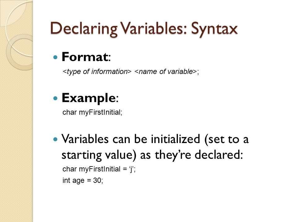 Declaring Variables: Syntax
