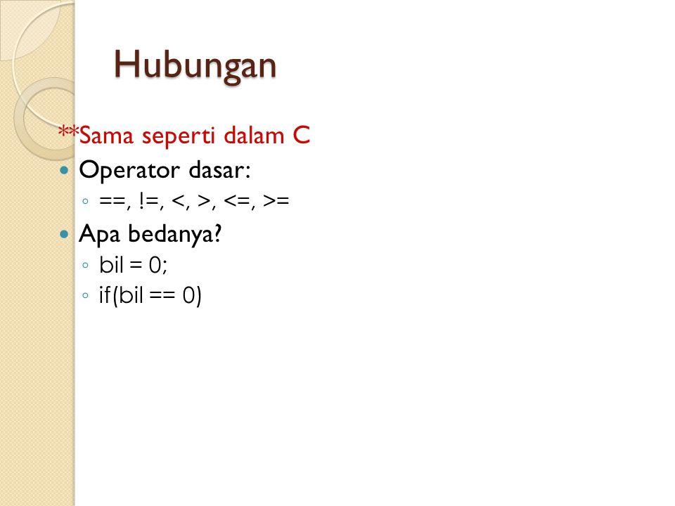 Hubungan **Sama seperti dalam C Operator dasar: Apa bedanya