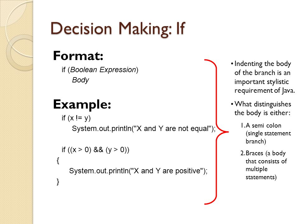 Decision Making: If Format: Example: if (Boolean Expression)