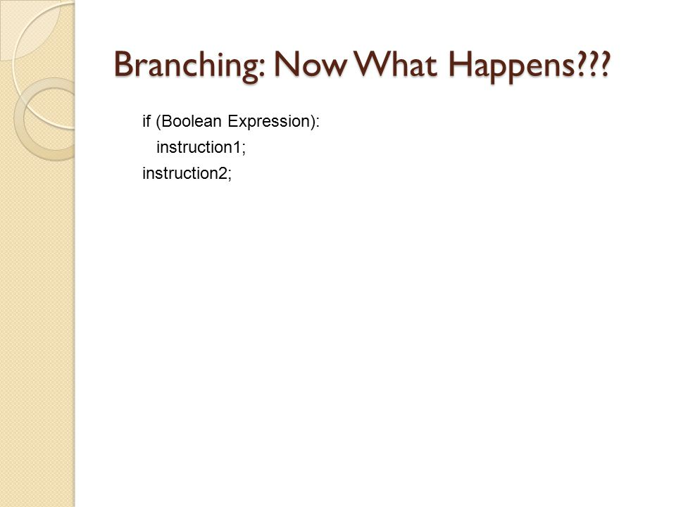 Branching: Now What Happens