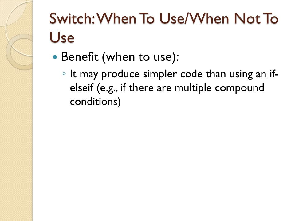 Switch: When To Use/When Not To Use