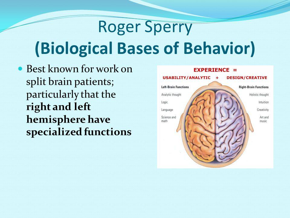 Roger Sperry (Biological Bases of Behavior)
