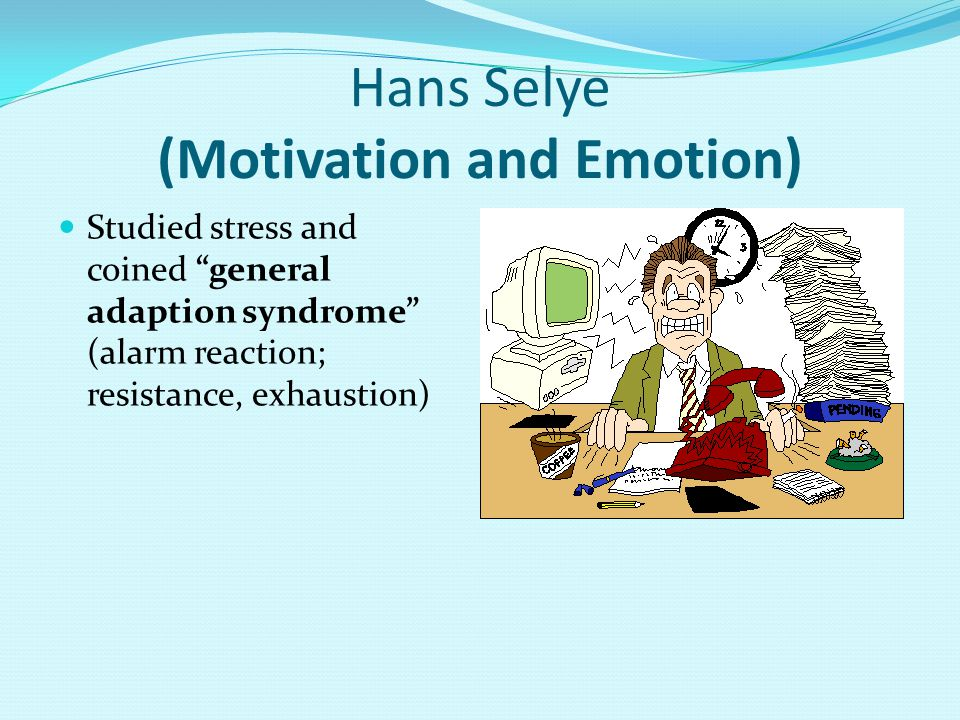 Hans Selye (Motivation and Emotion)