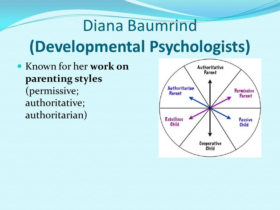 Diana Baumrind (Developmental Psychologists)
