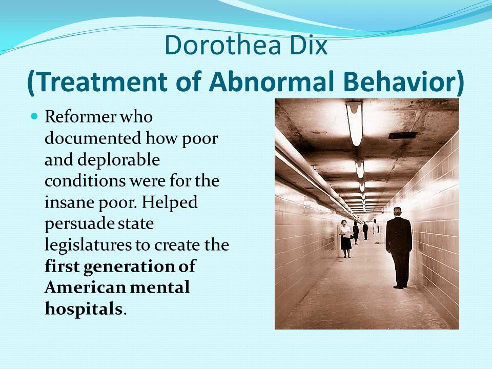 Dorothea Dix (Treatment of Abnormal Behavior)