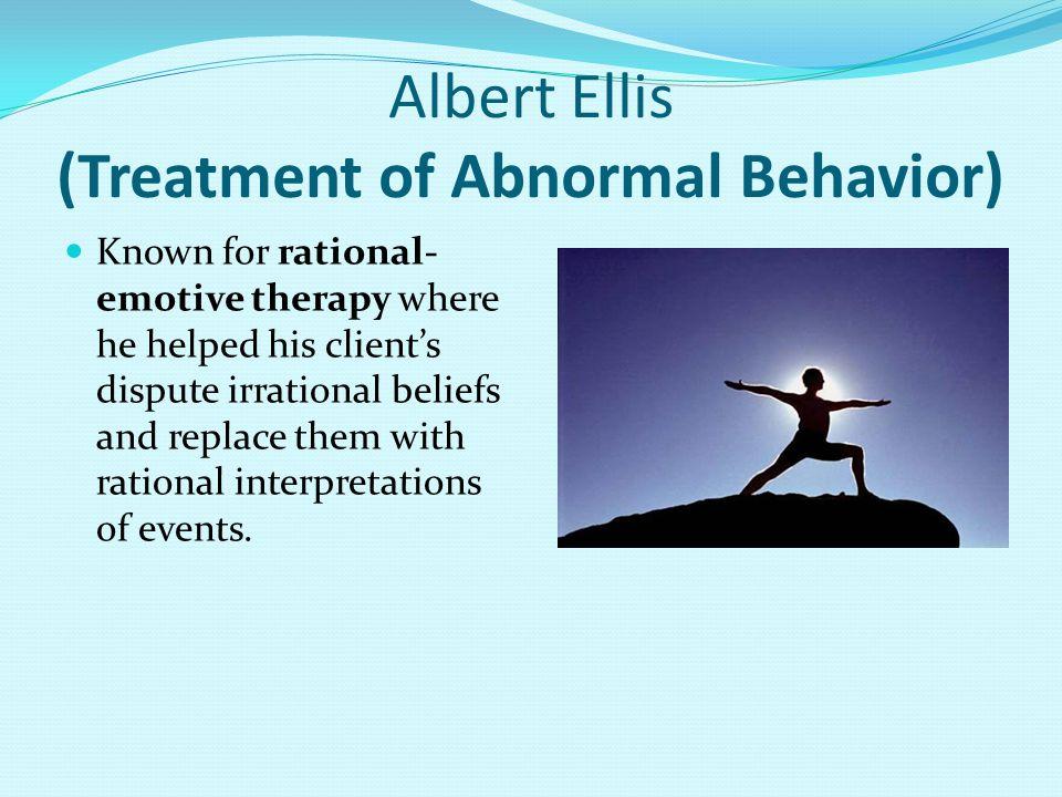Albert Ellis (Treatment of Abnormal Behavior)