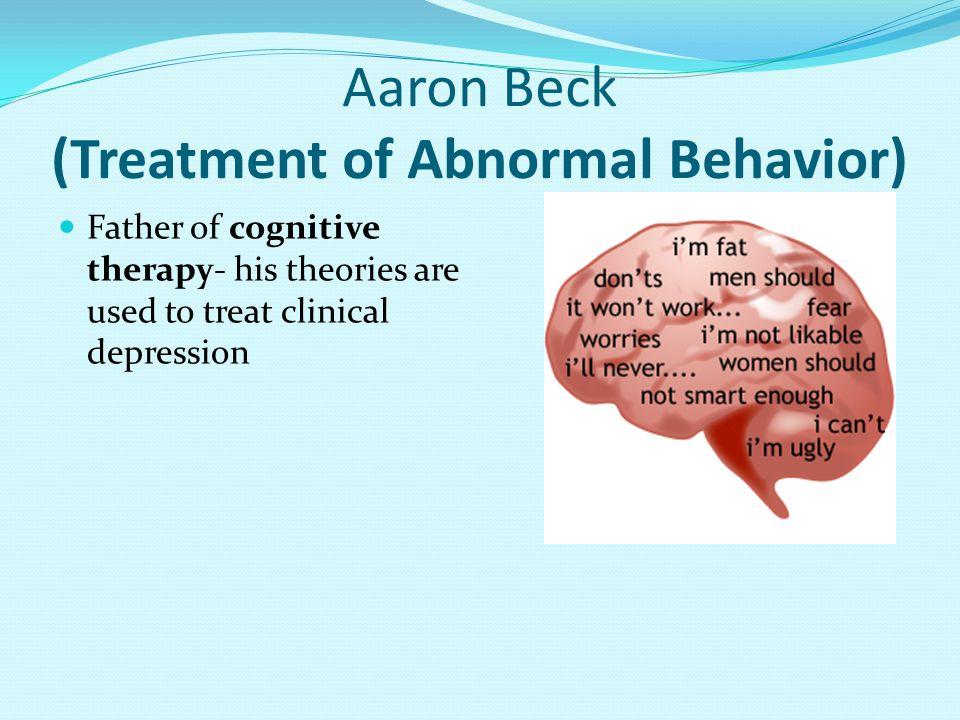 Aaron Beck (Treatment of Abnormal Behavior)