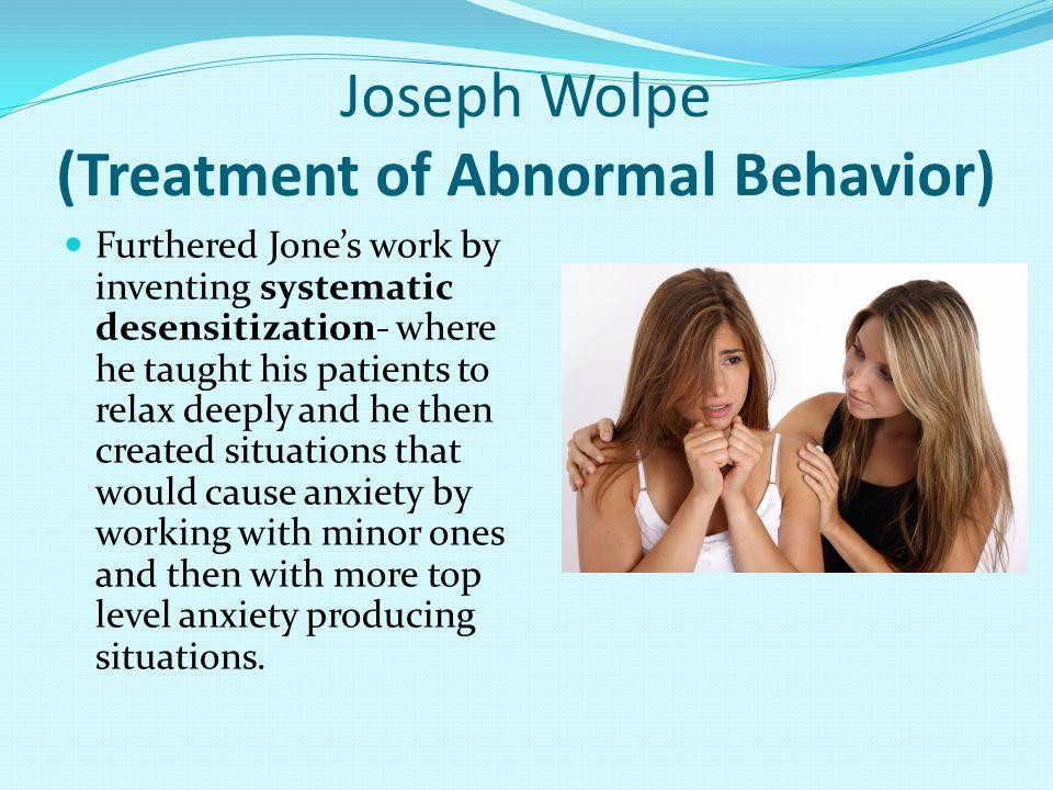 Joseph Wolpe (Treatment of Abnormal Behavior)