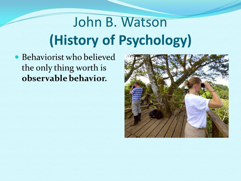 John B. Watson (History of Psychology)