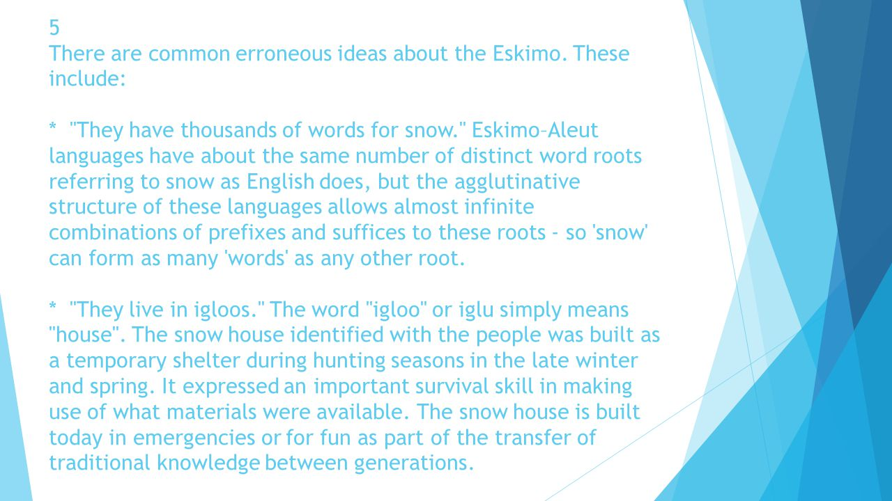 5 There are common erroneous ideas about the Eskimo. These include: