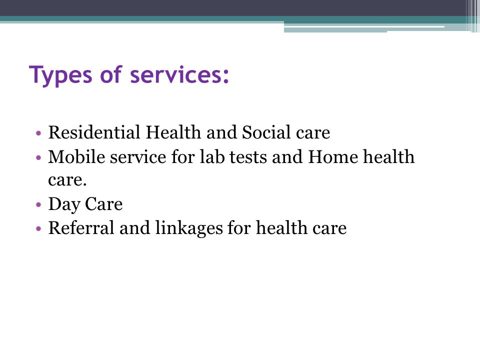 Types of services: Residential Health and Social care