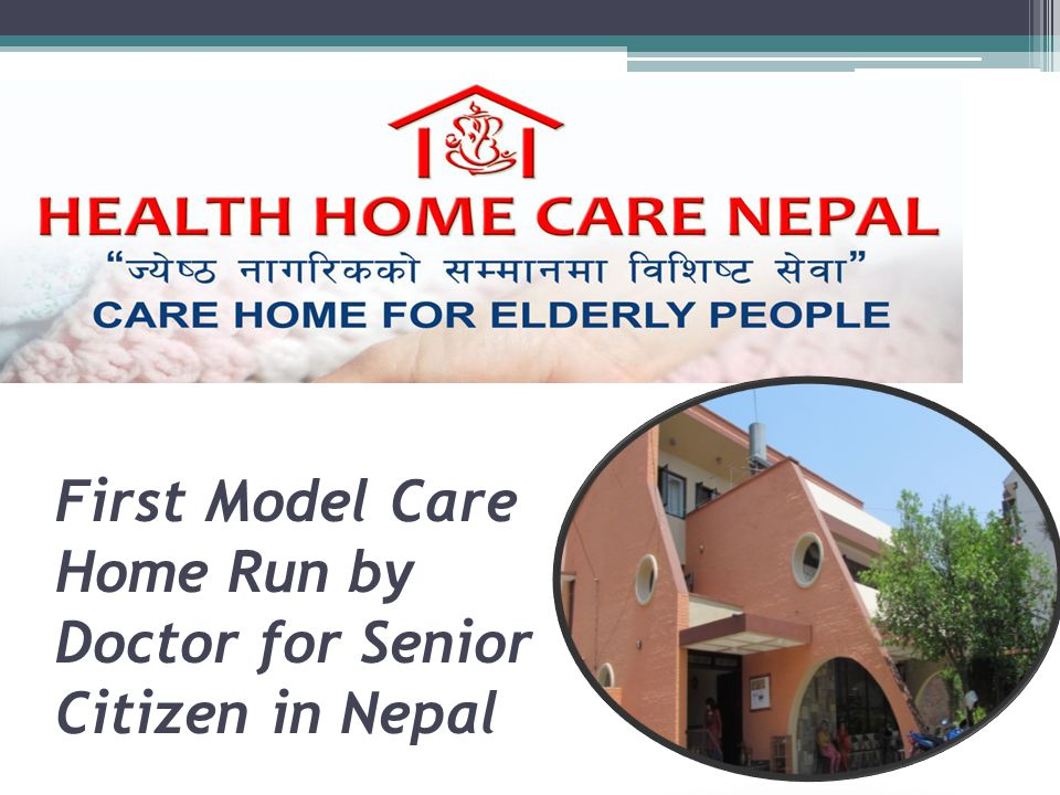 First Model Care Home Run by Doctor for Senior Citizen in Nepal