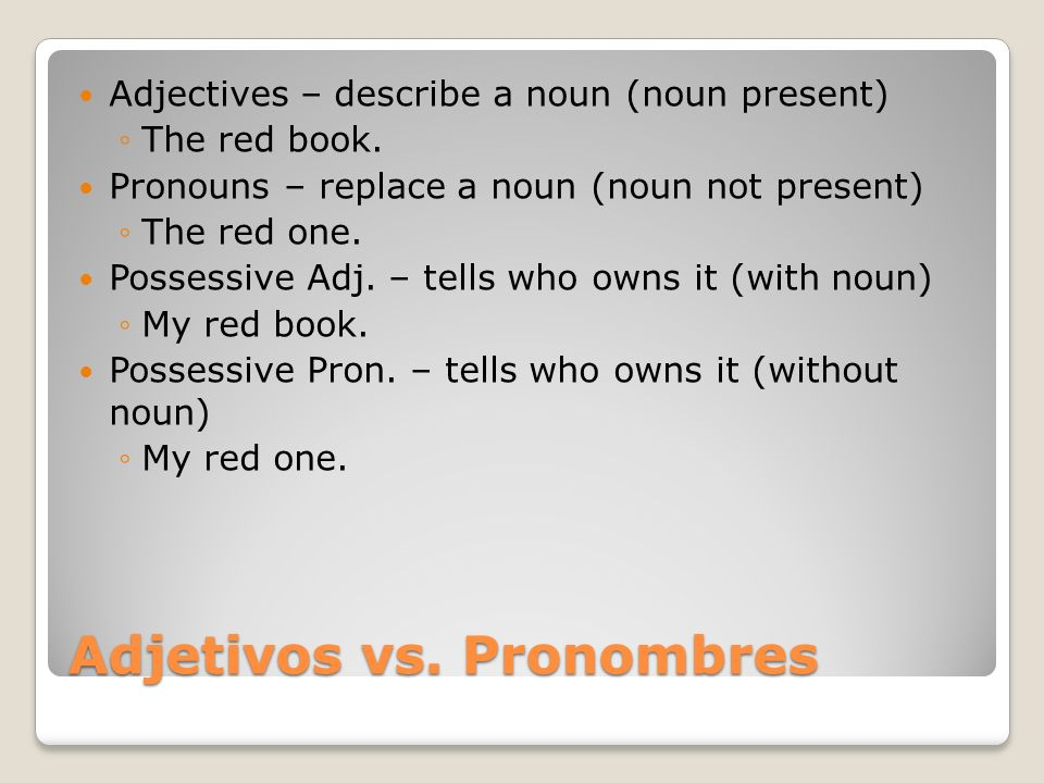 Adjetivos vs. Pronombres