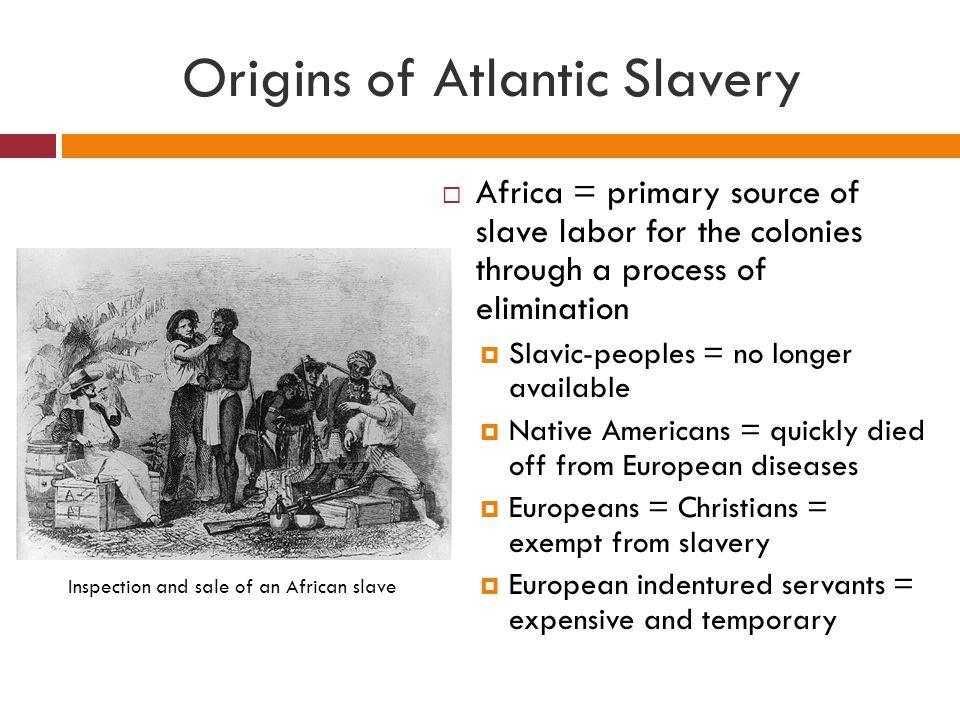 Origins of Atlantic Slavery