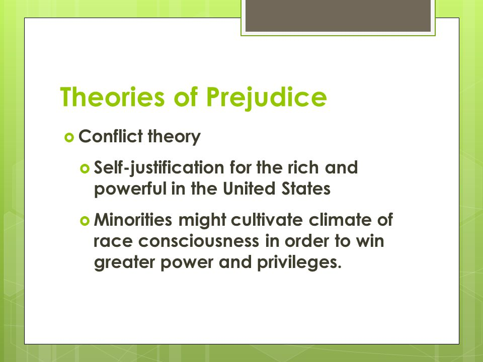 Theories of Prejudice Conflict theory