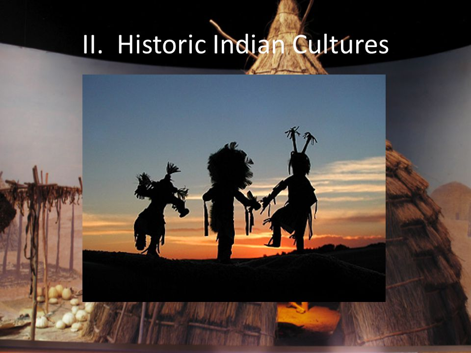 II. Historic Indian Cultures
