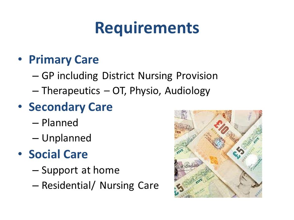 Requirements Primary Care Secondary Care Social Care
