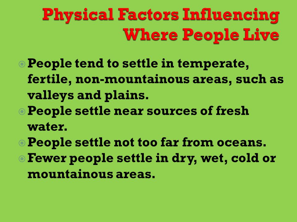 Physical Factors Influencing Where People Live