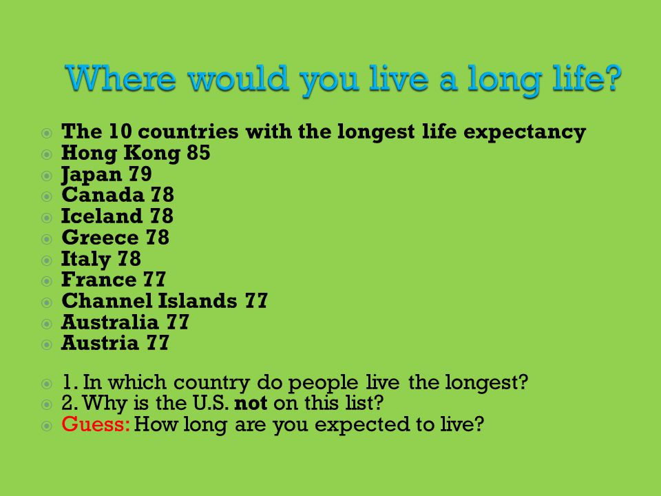 Where would you live a long life