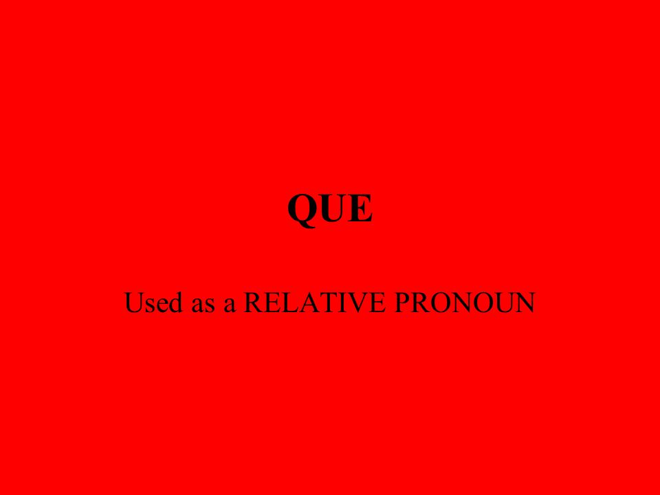 Used as a RELATIVE PRONOUN