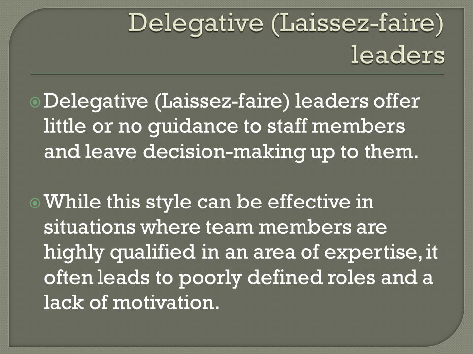 Delegative (Laissez-faire) leaders