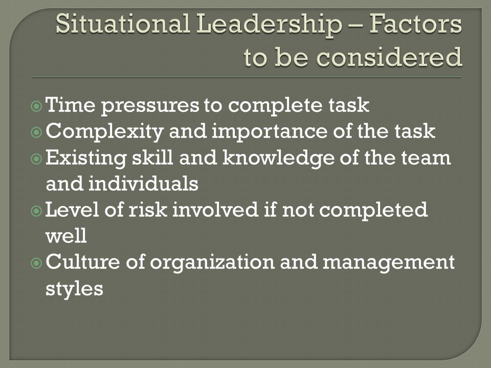 Situational Leadership – Factors to be considered