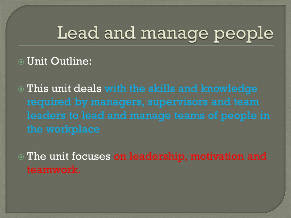 Lead and manage people Unit Outline: