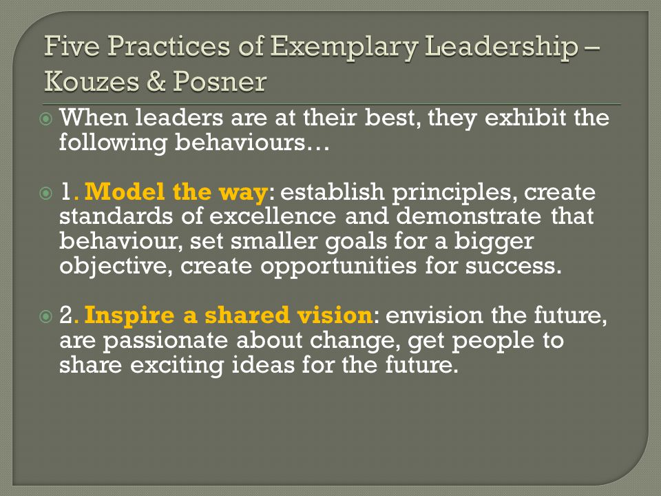 Five Practices of Exemplary Leadership – Kouzes & Posner
