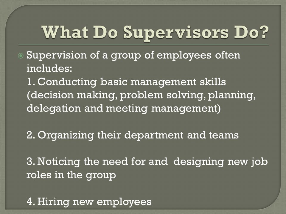 What Do Supervisors Do
