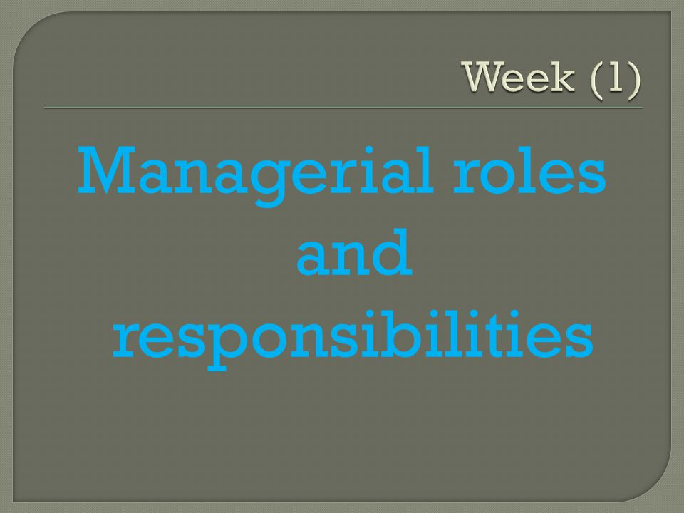 Managerial roles and responsibilities