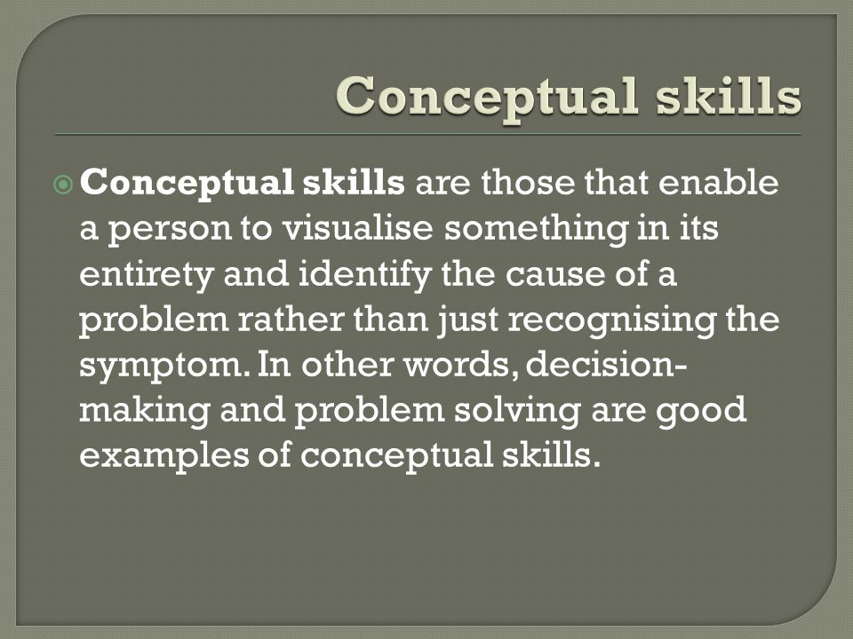 Conceptual skills