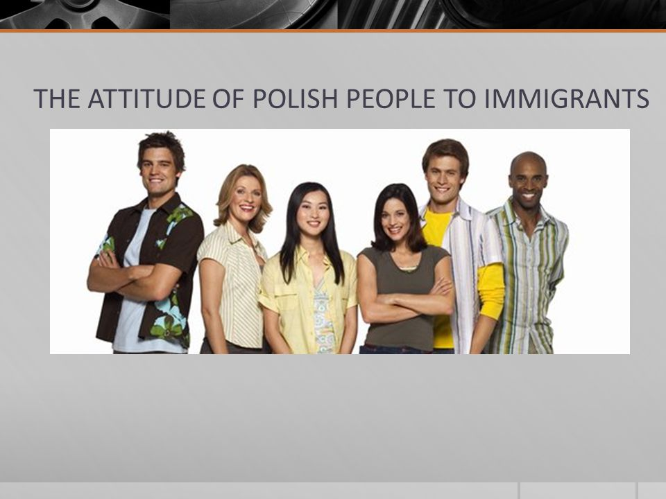 THE ATTITUDE OF POLISH PEOPLE TO IMMIGRANTS