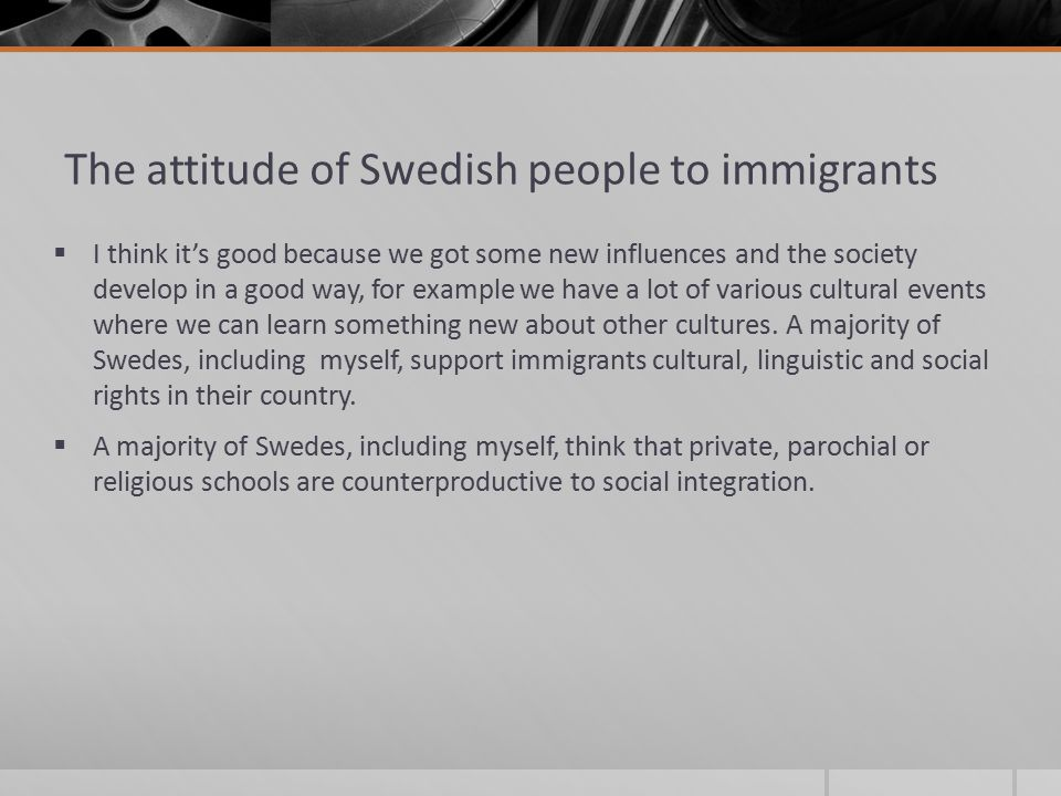 The attitude of Swedish people to immigrants