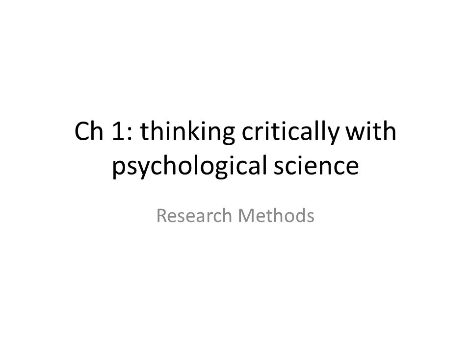 Ch 1: thinking critically with psychological science