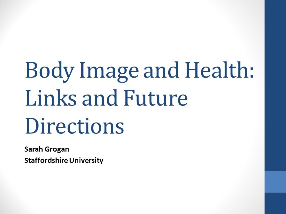 Body Image and Health: Links and Future Directions