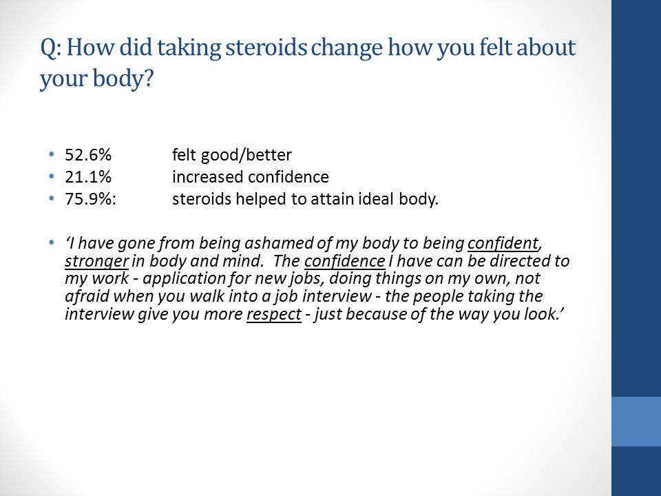 Q: How did taking steroids change how you felt about your body