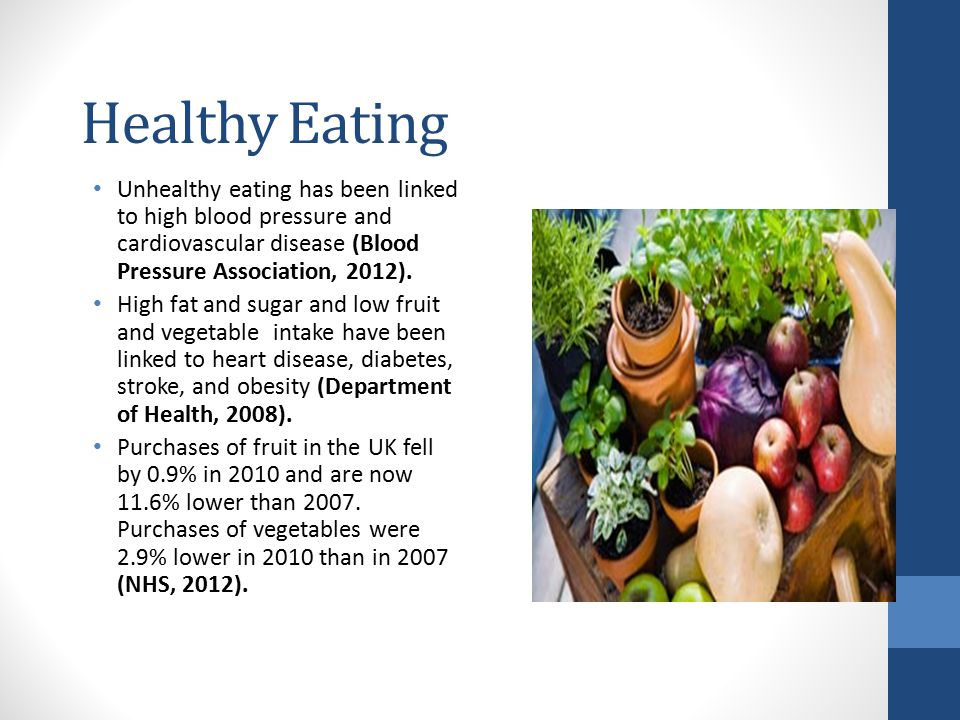 Healthy Eating Unhealthy eating has been linked to high blood pressure and cardiovascular disease (Blood Pressure Association, 2012).