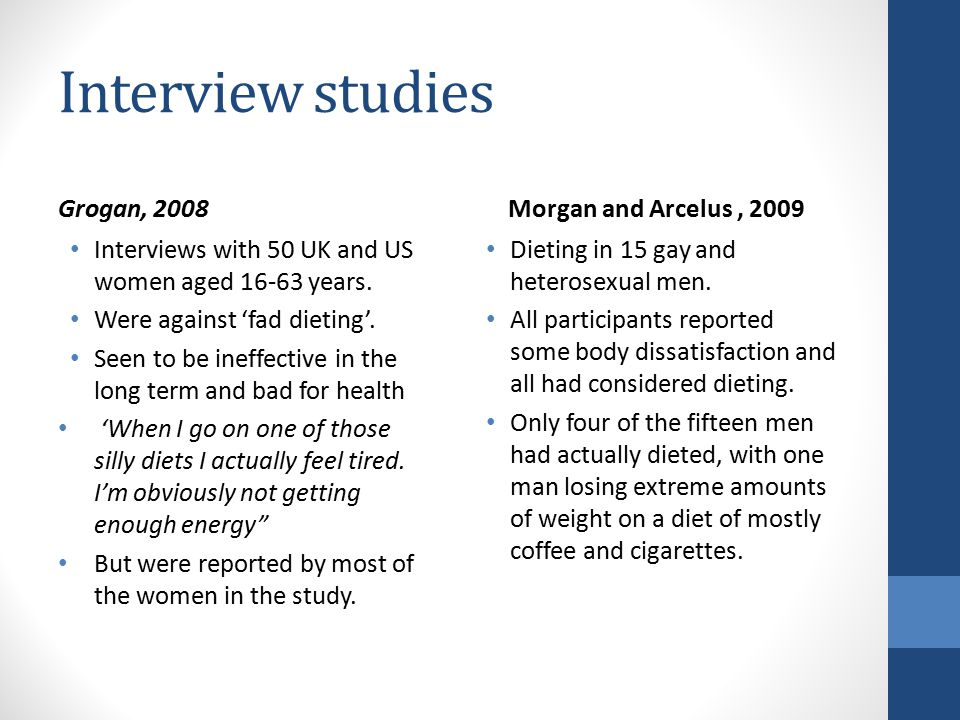 Interview studies Grogan, 2008 Morgan and Arcelus , 2009