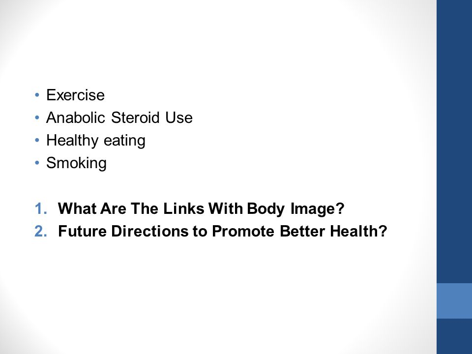 Exercise Anabolic Steroid Use. Healthy eating. Smoking.