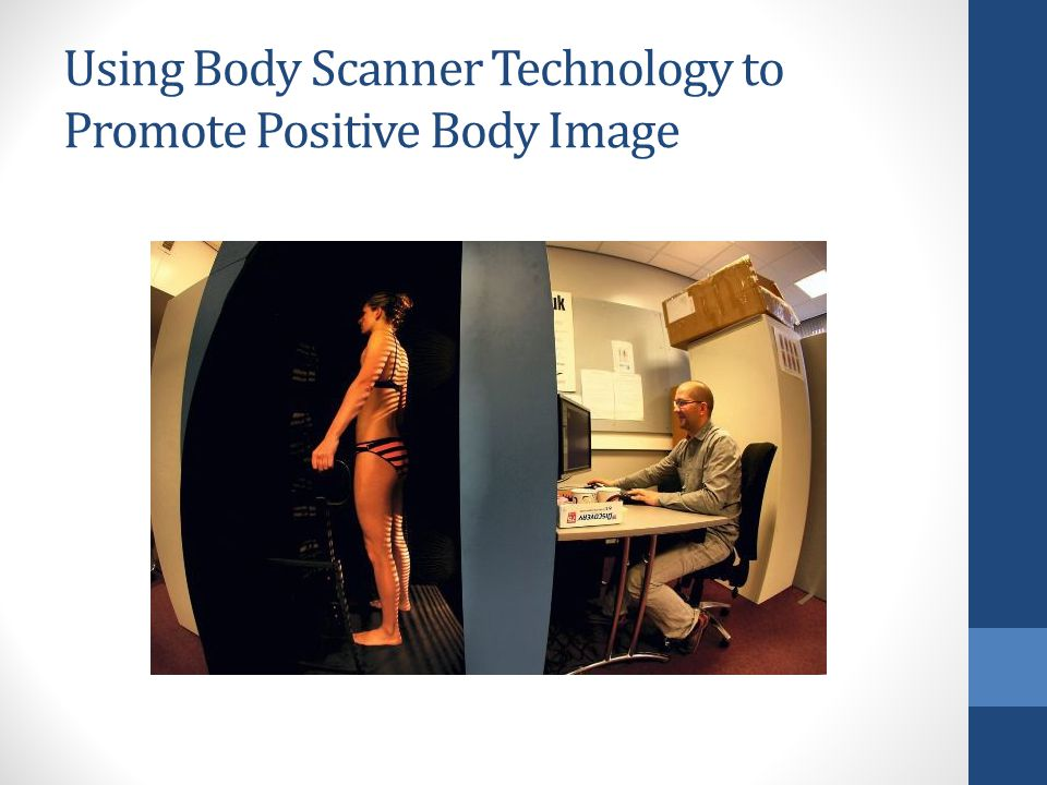 Using Body Scanner Technology to Promote Positive Body Image