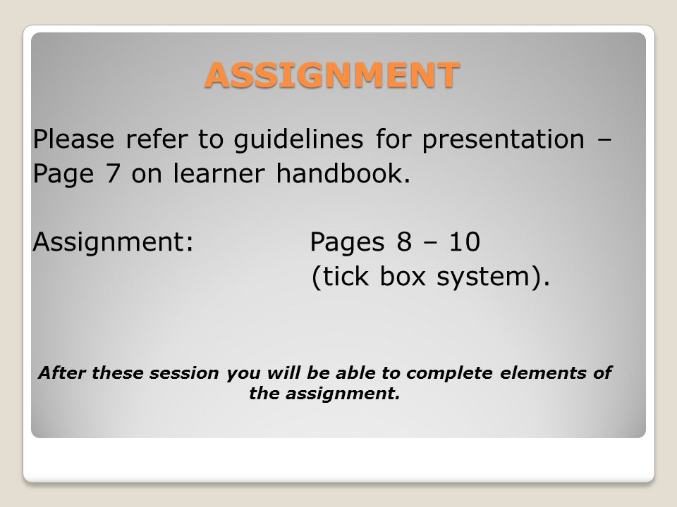ASSIGNMENT Please refer to guidelines for presentation –