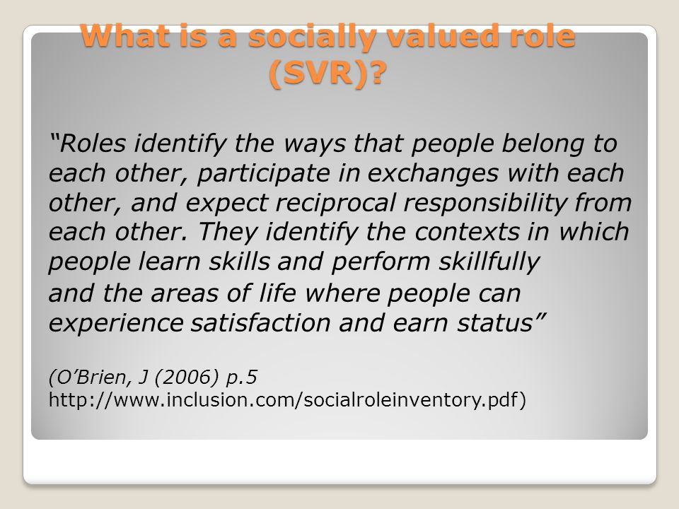 What is a socially valued role (SVR)