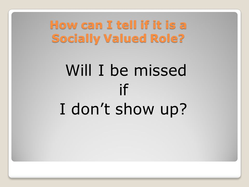 How can I tell if it is a Socially Valued Role