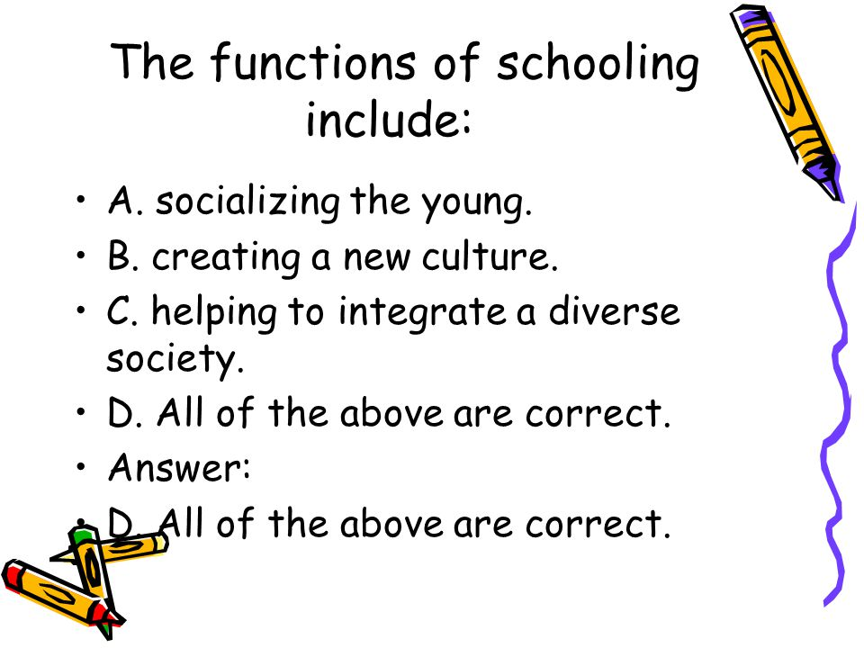 The functions of schooling include: