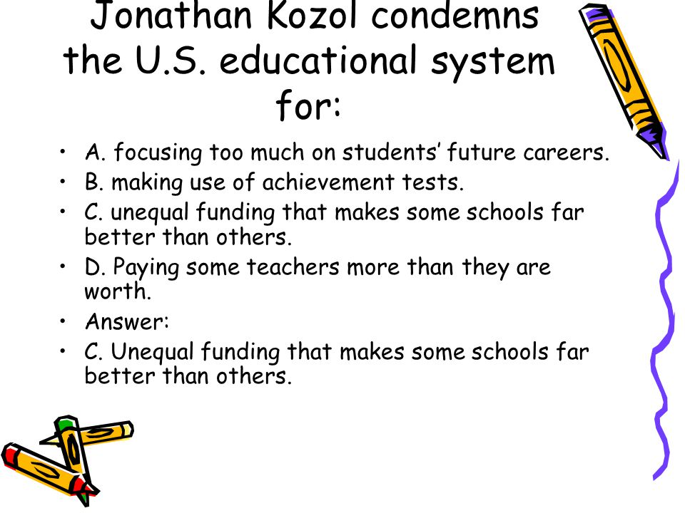 Jonathan Kozol condemns the U.S. educational system for: