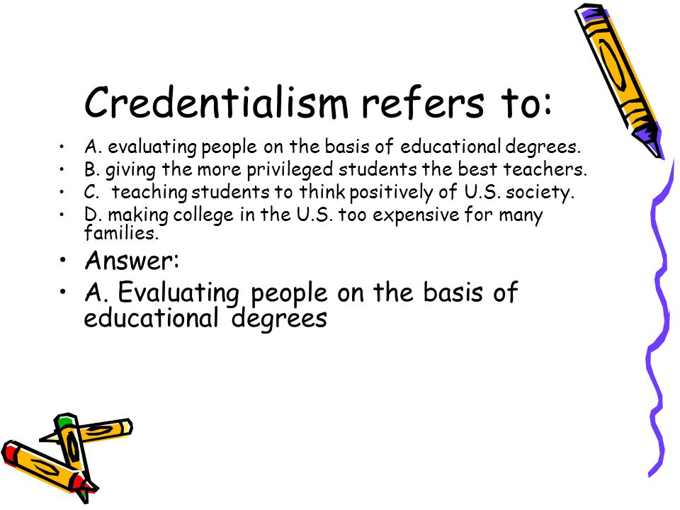 Credentialism refers to: