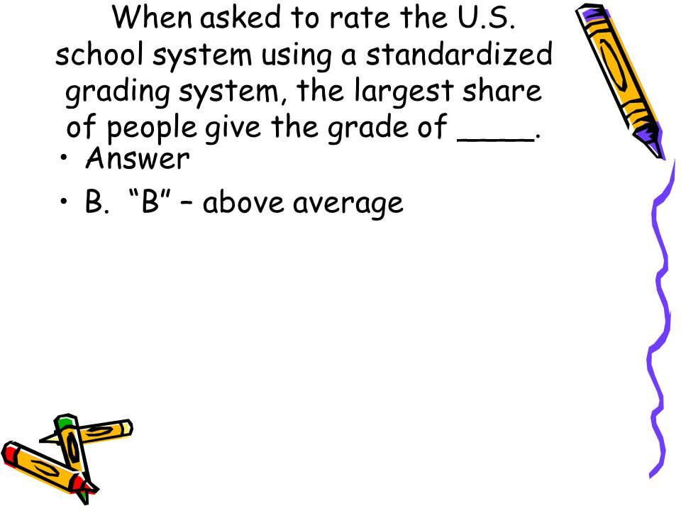When asked to rate the U. S